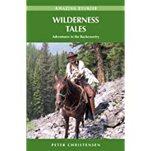 Wilderness Tales: Adventures in the Backcountry (Amazing Stories)
