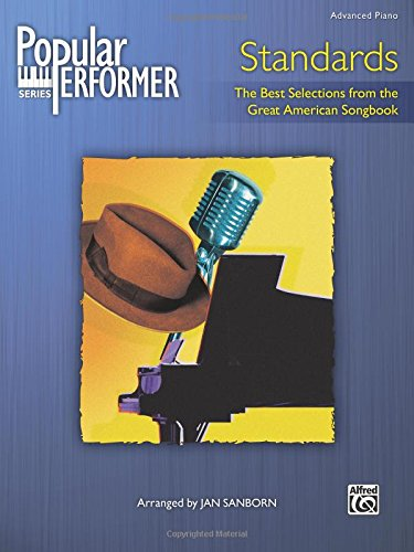 Standards Songbook - Popular Performer -- Standards: The Best Selections from the Great American Songbook (Popular Performer Series)