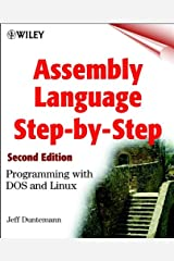 Assembly Language Step-by-Step: Programming with DOS and Linux Kindle Edition