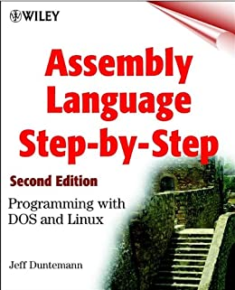Assembly Language Step-by-Step: Programming with DOS and Linux by [Duntemann, Jeff]
