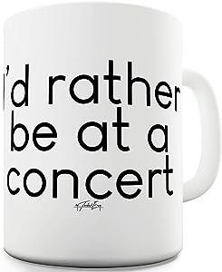 I'd Rather Be At A Concert 15 OZ Ceramic Novelty Gift Mug