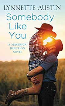 Somebody Like You (Maverick Junction Book 1) by [Austin, Lynnette]