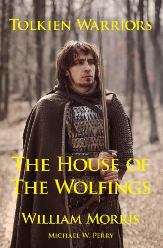 Inspired William Morris (Tolkien Warriors—The House of the Wolfings: A Story that Inspired The Lord of the Rings)