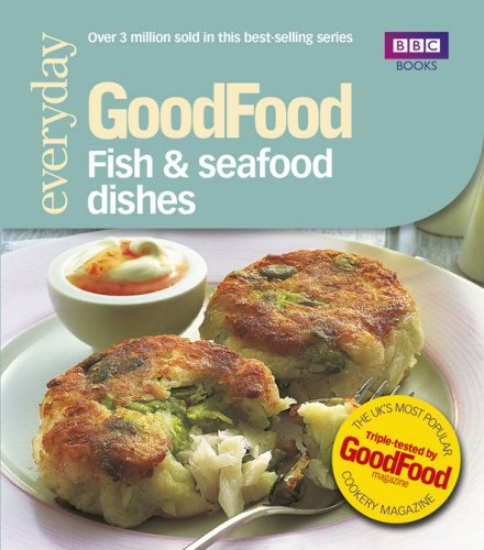 Good Food: Fish & Seafood Dishes: Triple-tested Recipes: Tried-and-tested...