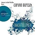 Nachtblumen Hörbuch von Carina Bartsch Gesprochen von: Marie-Isabel Walke