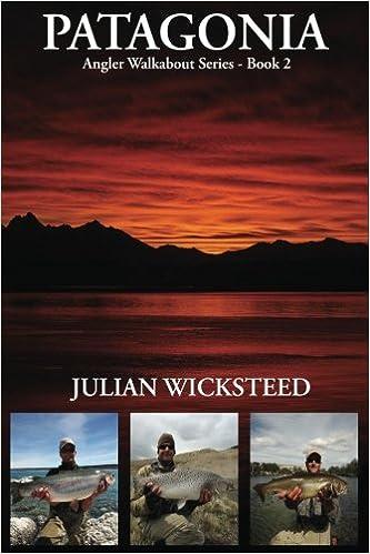 Patagonia: Angler Walkabout Series - Book 2: Mr Julian ...