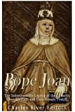 Pope Joan: The Indestructible Legend of the Catholic Church's First and Only Female Pontiff
