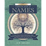 Llewellyn's Complete Book of Names: For Pagans, Witches, Wiccans, Druids, Heathens, Mages, Shamans & Independent Thinkers of All Sorts