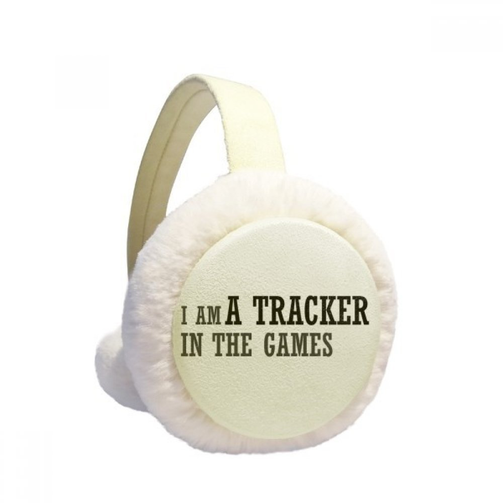 I Am A Tracker In The Games Winter Earmuffs Ear Warmers Faux Fur Foldable Plush Outdoor Gift