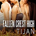 Fallen Crest High: Fallen Crest Series, Book 1 Audiobook by Tijan Narrated by Saskia Maarleveld