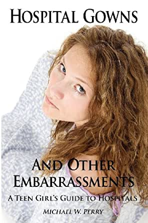 Hospital gowns and other embarrassments a for Perry cr309 s manuale