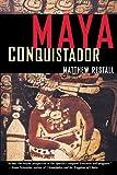 Maya Conquistador, Matthew Restall, 0807055077