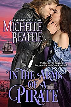 In the Arms of a Pirate (A Sam Steele Romance Book 2) by [Beattie, Michelle]