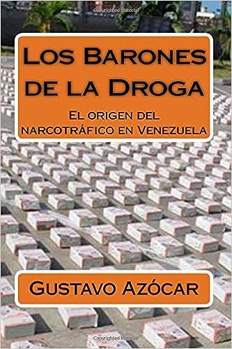 Los Barones de la Droga: El origen del narcotrafico en Venezuela: Amazon.es: Gustavo Azocar Alcala: Libros