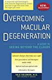 Overcoming Macular Degeneration: A Guide to Seeing Beyond the Clouds