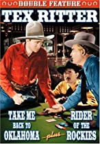 Tex Ritter Double Feature: Take Me Back to Oklahoma/Rider of the Rockies