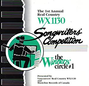 The Winner's Circle #1; The 1st Annual Country 1130 CKWX Sonwriter's Competition
