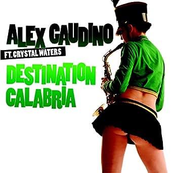 Destination Calabria (feat. Crystal Waters) de Alex
