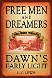Free Men and Dreamers, L. c. Lewis, 1439254753