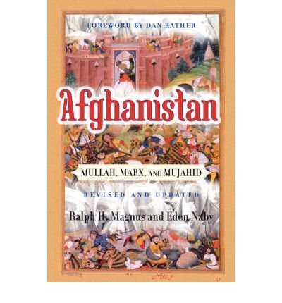 [Afghanistan: Mullah, Marx and Mujahid] (By: Ralph H. Magnus) [published: May, 2002]