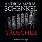 Täuscher | Andrea Maria Schenkel