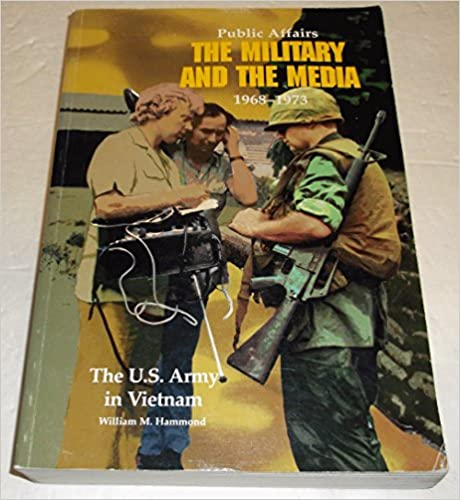 Book Public Affairs: The Military and the Media, 1968-1973 (Paperbound) (United States Army in Vietnam)