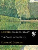 img - for The Gospel of the Lilies book / textbook / text book