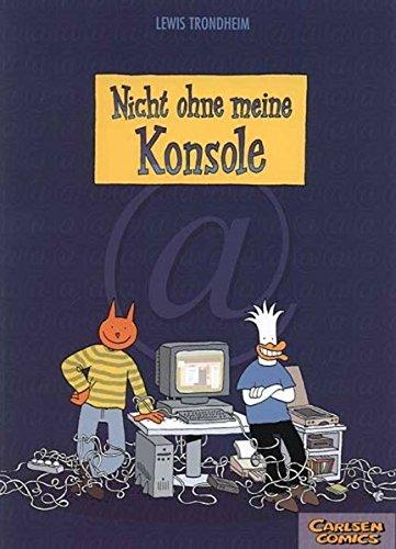 Nicht ohne meine Konsole Broschiert – 17. Oktober 2003 Lewis Trondheim Tanja Krämling Reprodukt 3938511729