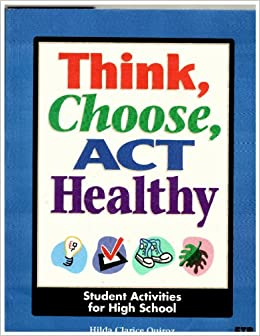 Book Think, choose, act healthy: Choosing health : high school