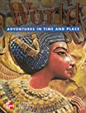 World (Adventures in Time and Place) (OLDER ELEMENTARY SOCIAL STUDIES)