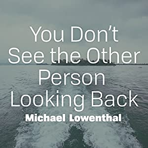 You Don't See the Other Person Looking Back Audiobook