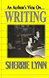 An Author's View on Writing, Sherrie Lynn, 1461067626