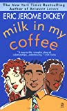 Milk in My Coffee, Eric Jerome Dickey, 0451194063
