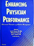 Enhancing Physician Performance : Advanced Principles of Medical Management, , 0924674776