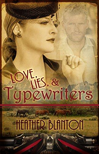 Love, Lies, & Typewriters: A Wartime Western Romance Novella