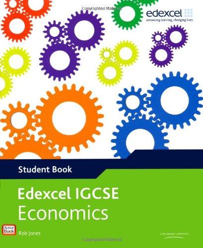 Edexcel International GCSE Economics Student Book with