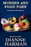 Murder and Food Porn: A Northwest Cozy Mystery (Northwest Cozy Mystery Series Book 8)