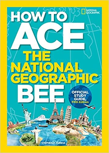 Fifth Edition How to Ace the National Geographic Bee Official Study Guide