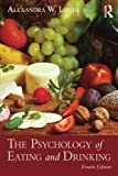 img - for The Psychology of Eating and Drinking by Alexandra W. Logue (2014-12-05) book / textbook / text book