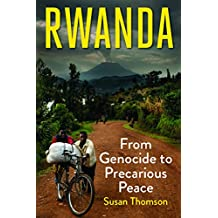 Rwanda: From Genocide to Precarious Peace