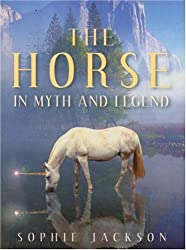 The Horse in Myth and Legend