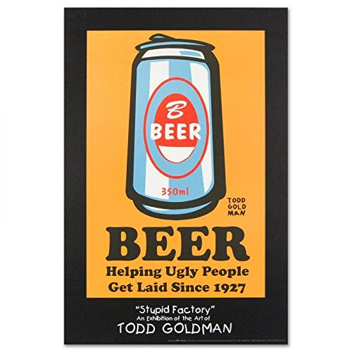 "Todd Goldman Signed ""Beer: Helping Ugly People Get Laid Since 1927"" Fine Art 24×36 Lithograph Poster"