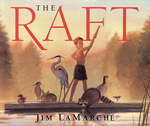 The Raft: LaMarche, Jim, LaMarche, Jim: 0046594008503: Amazon.com: Books