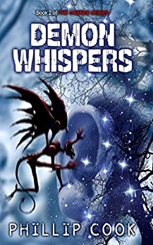 Demon Whispers (The Unseen Series Book 2) by [Cook, Phillip]