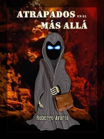 Atrapados en el Más Allá [novela de ángeles y demonios] eBook ...