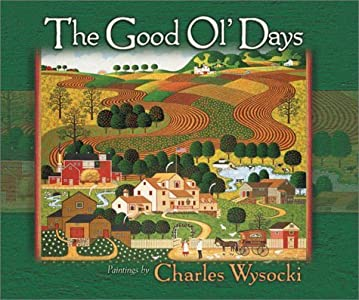 The Good Ol' Days by Charles Wysocki (2003-01-23)