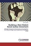 Building a Non-Violent Social Justice Movement, John Lopeyok, 3848419181
