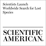 Scientists Launch Worldwide Search for Lost Species | Richard Conniff