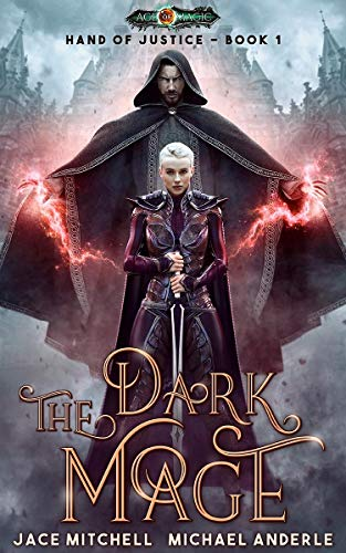 The Dark Mage (Hand Of Justice Book 1) by [Mitchell, Jace, Anderle, Michael]