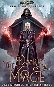 The Dark Mage (Hand Of Justice Book 1)